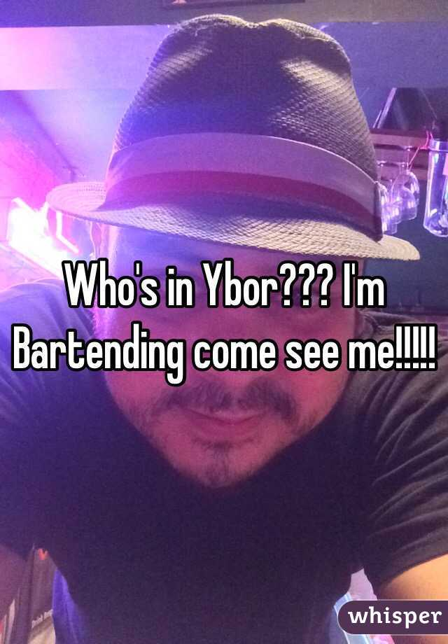 Who's in Ybor??? I'm Bartending come see me!!!!!