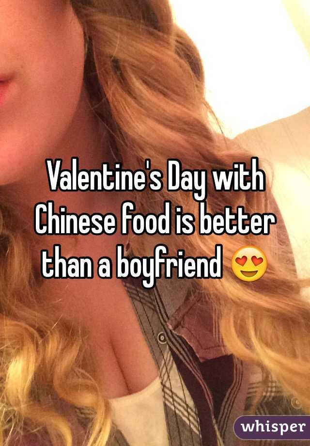 Valentine's Day with Chinese food is better than a boyfriend 😍