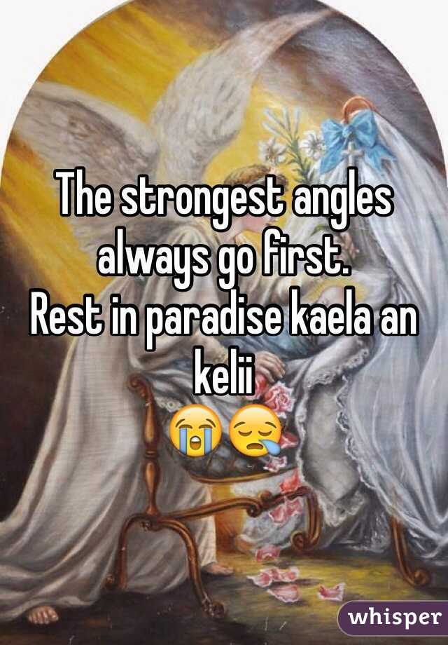 The strongest angles always go first. Rest in paradise kaela an kelii 😭😪