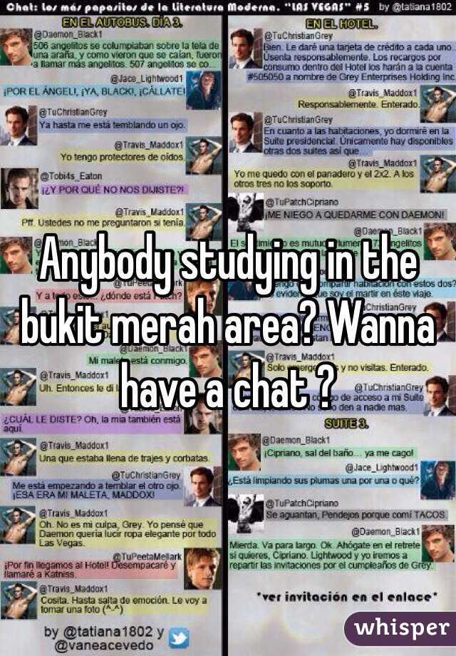 Anybody studying in the bukit merah area? Wanna have a chat ?