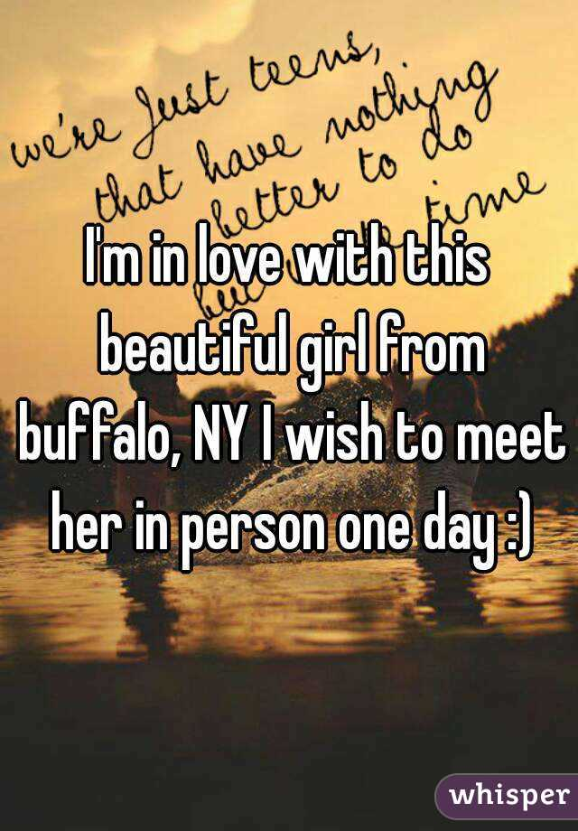 I'm in love with this beautiful girl from buffalo, NY I wish to meet her in person one day :)