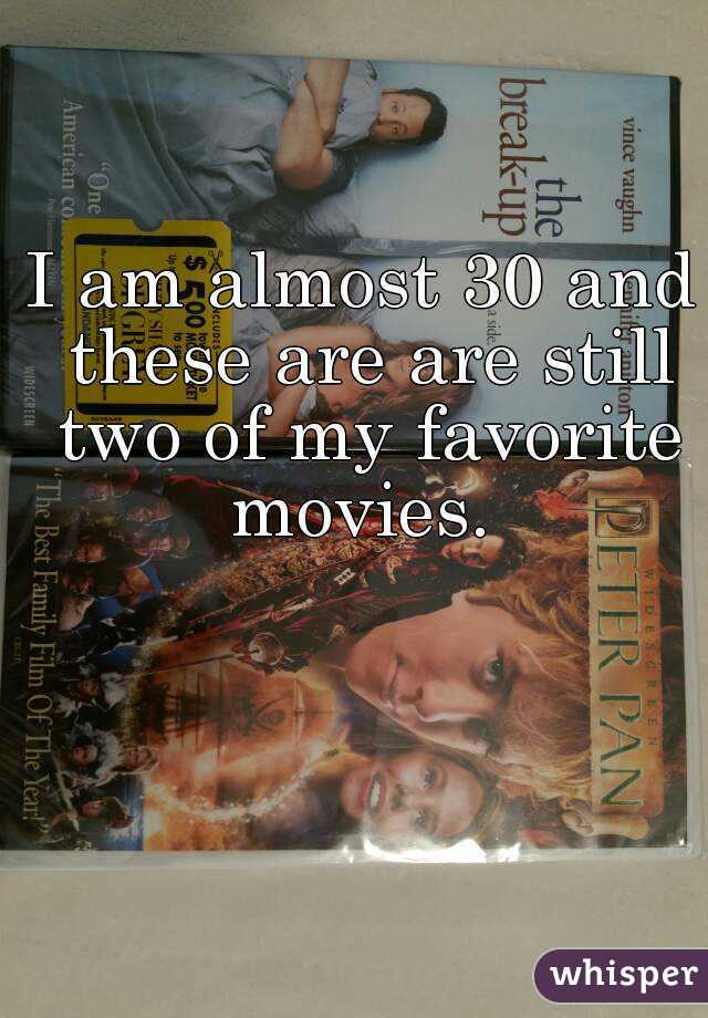I am almost 30 and these are are still two of my favorite movies.