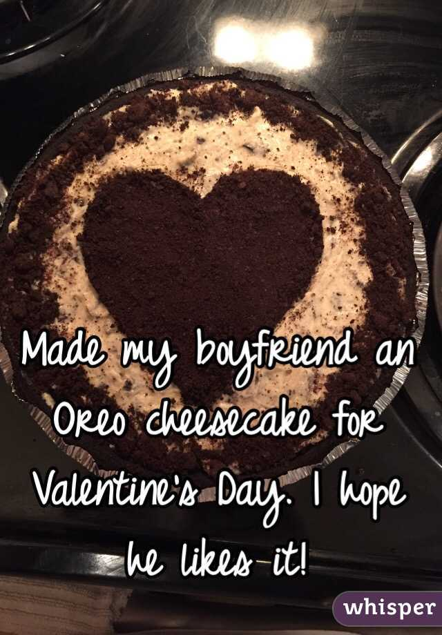 Made my boyfriend an Oreo cheesecake for Valentine's Day. I hope he likes it!