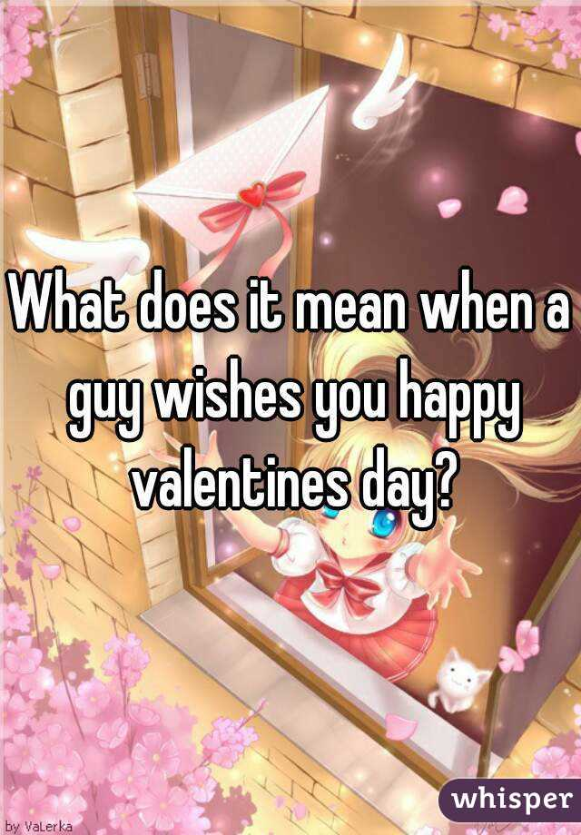 What does happy valentines day mean