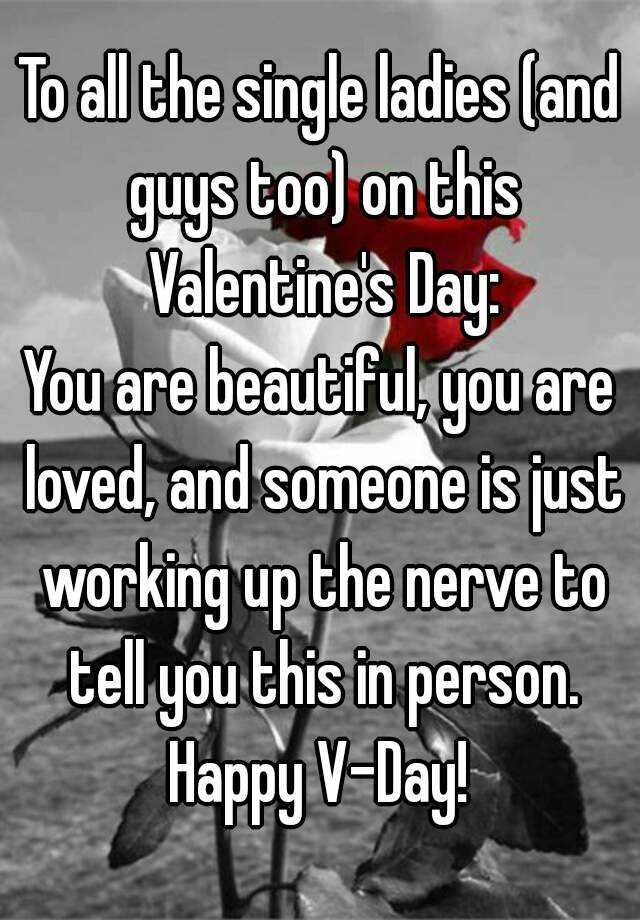 Happy valentines day to all the single ladies