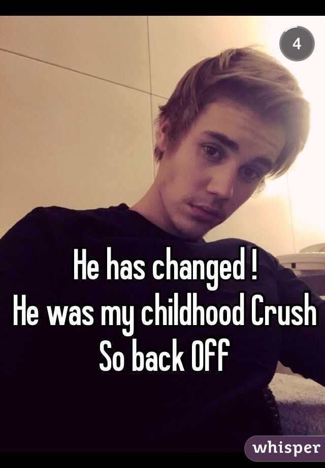 He has changed ! He was my childhood Crush So back Off