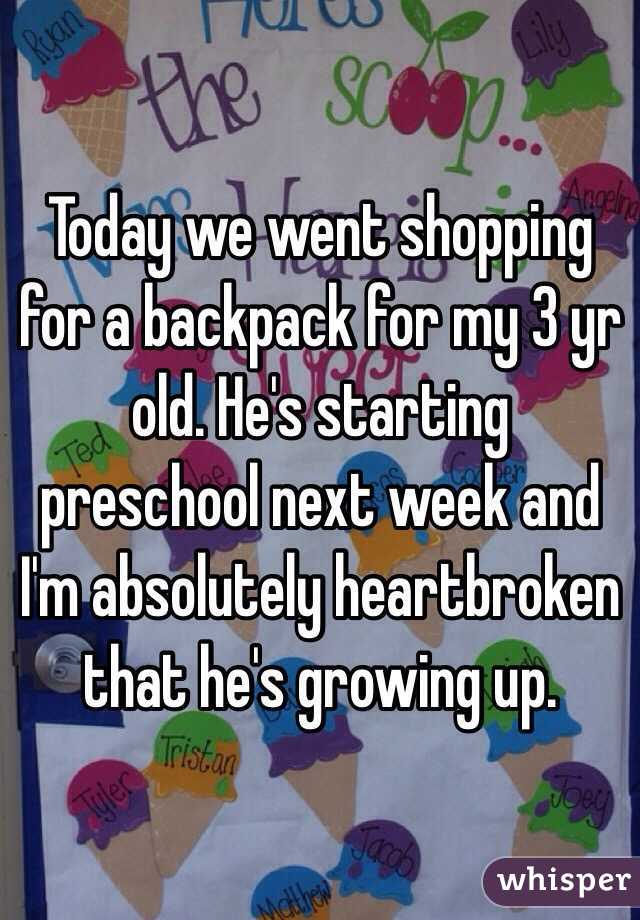 Today we went shopping for a backpack for my 3 yr old. He's starting preschool next week and I'm absolutely heartbroken that he's growing up.
