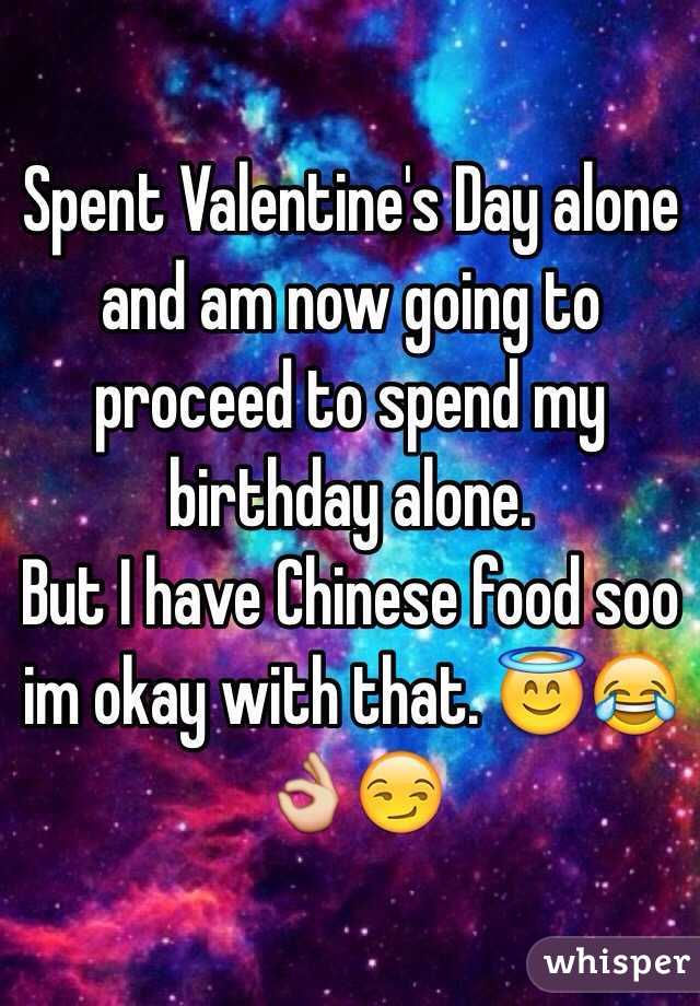 Valentines day alone and am now going to proceed to spend my spent valentines day alone and am now going to proceed to spend my birthday alone ccuart Choice Image