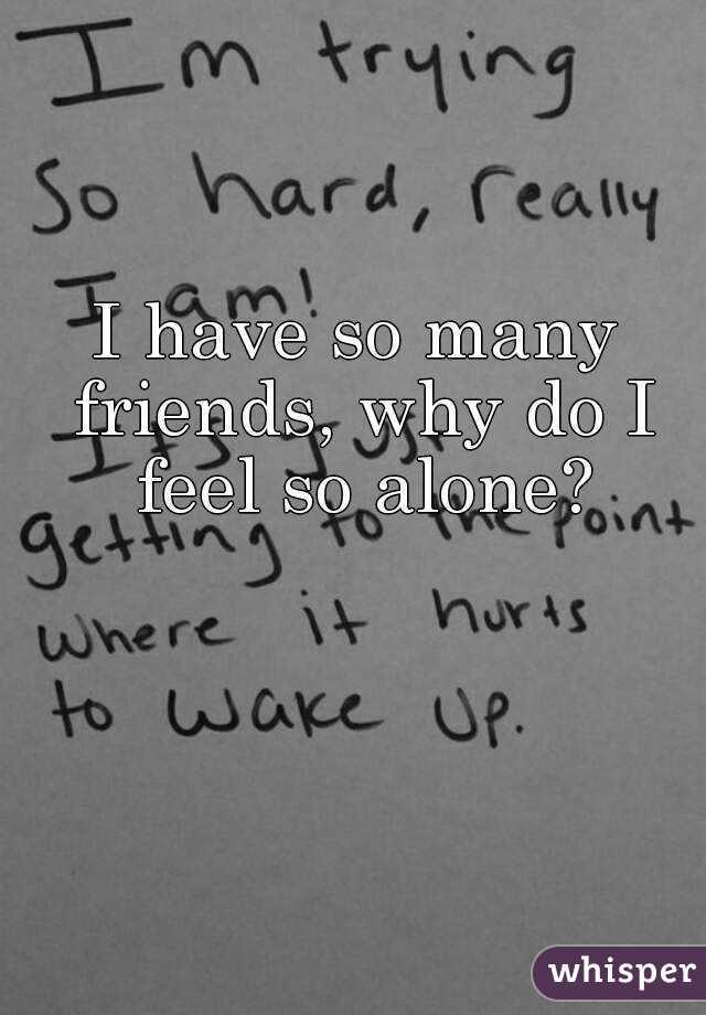 Help i feel so alone