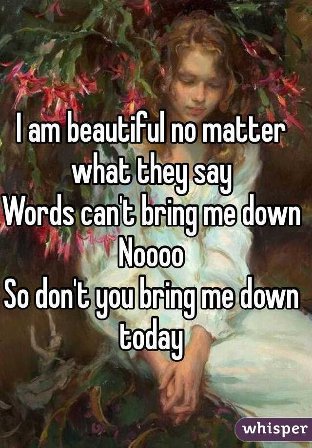 words can t bring me down