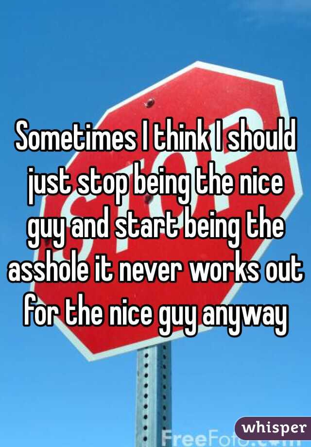 how to stop being a nice guy