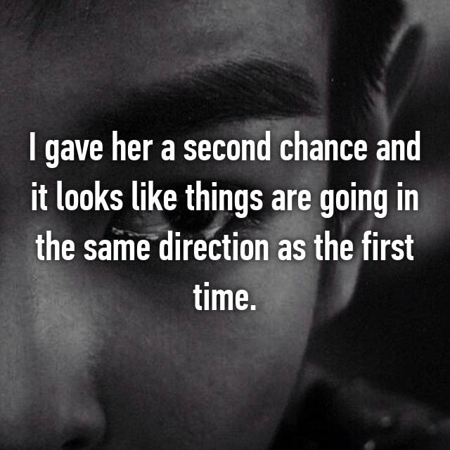 I gave her a second chance and it looks like things are going in the same direction as the first time.