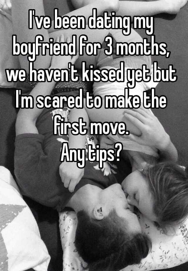 Were dating but havent kissed my boyfriend
