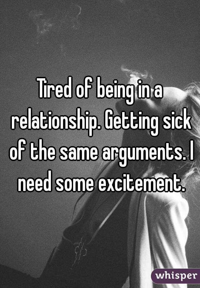 Sick of being in a relationship