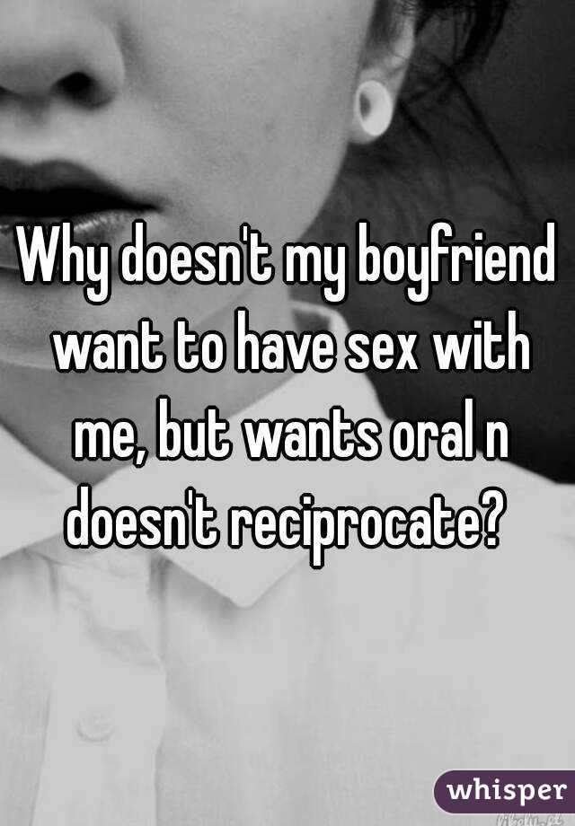My boyfriend want me to have oral sex