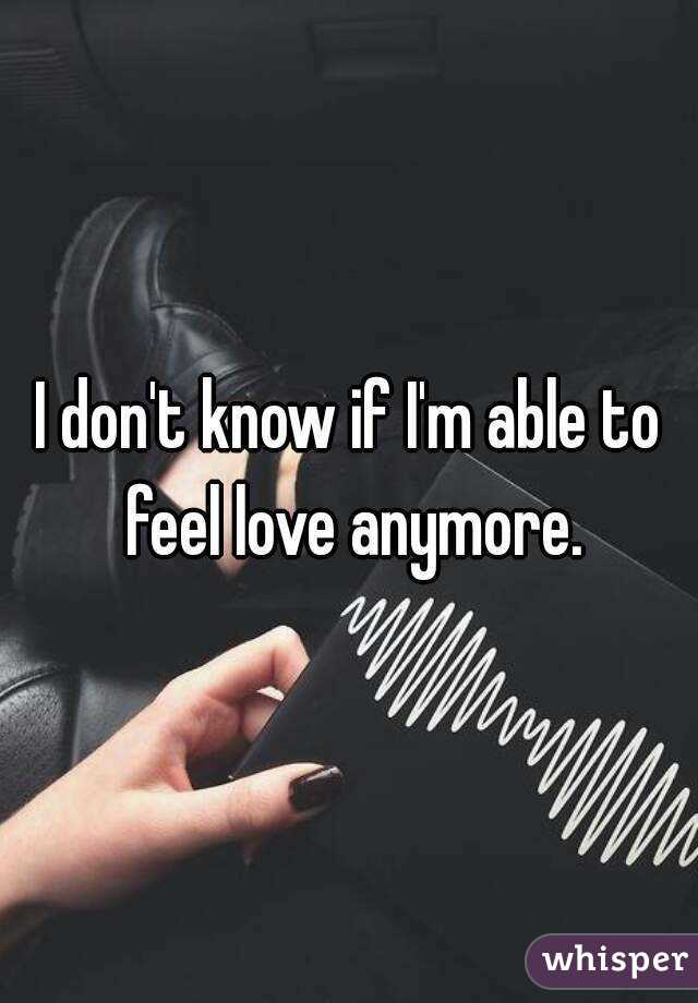 I don t know if i m in love