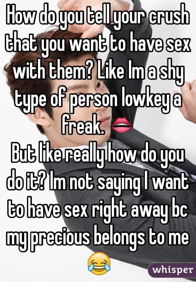 To You To Do What Have Sex If Want