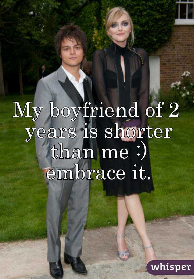 My boyfriends shorter than me
