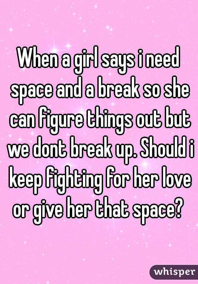 girl says she needs space