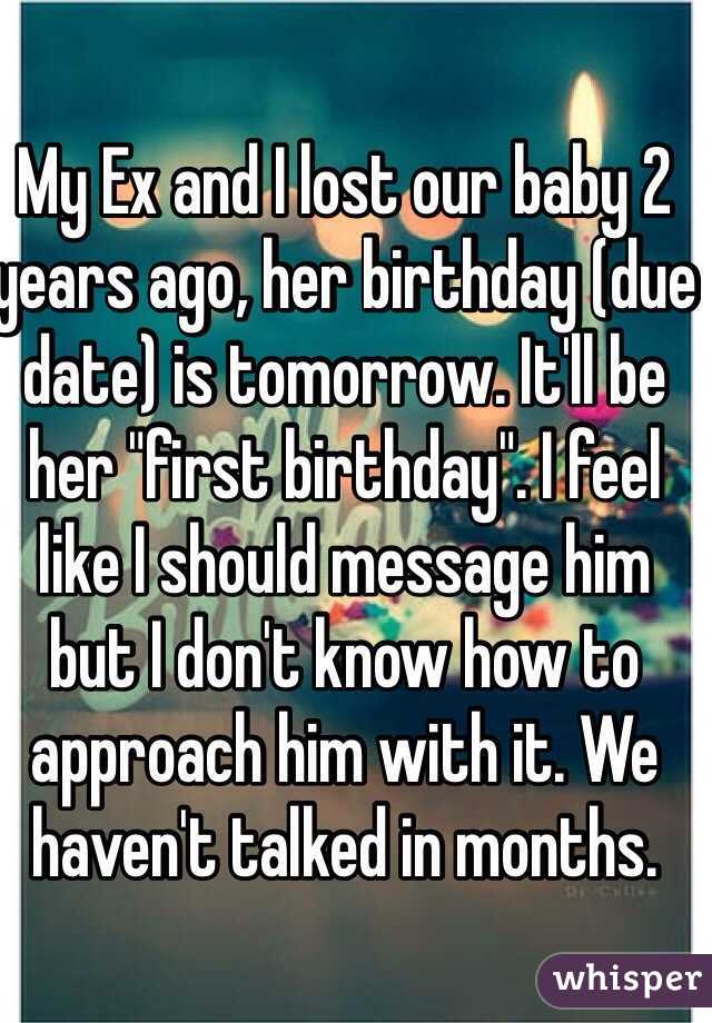 My Ex And I Lost Our Baby 2 Years Ago Her Birthday Due Date Is