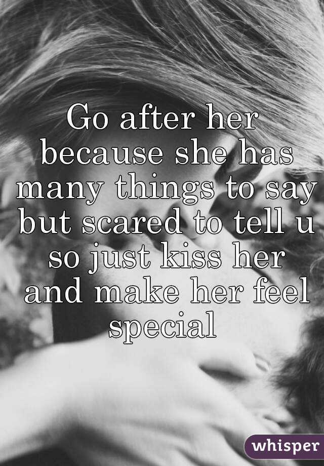 Tell Make A Feel Her Girl To Things Special To