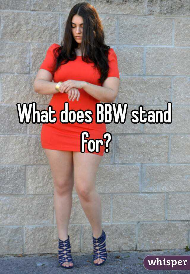 what does bbw stand for