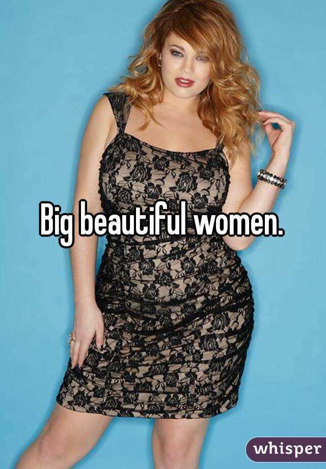 big beatiful women