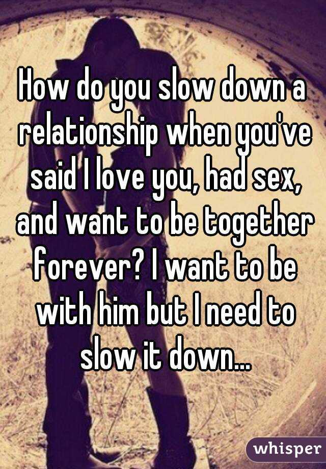 When does sex slow down in a relationship
