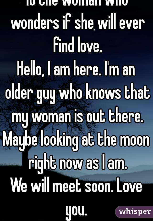 Find a woman and you ll find love