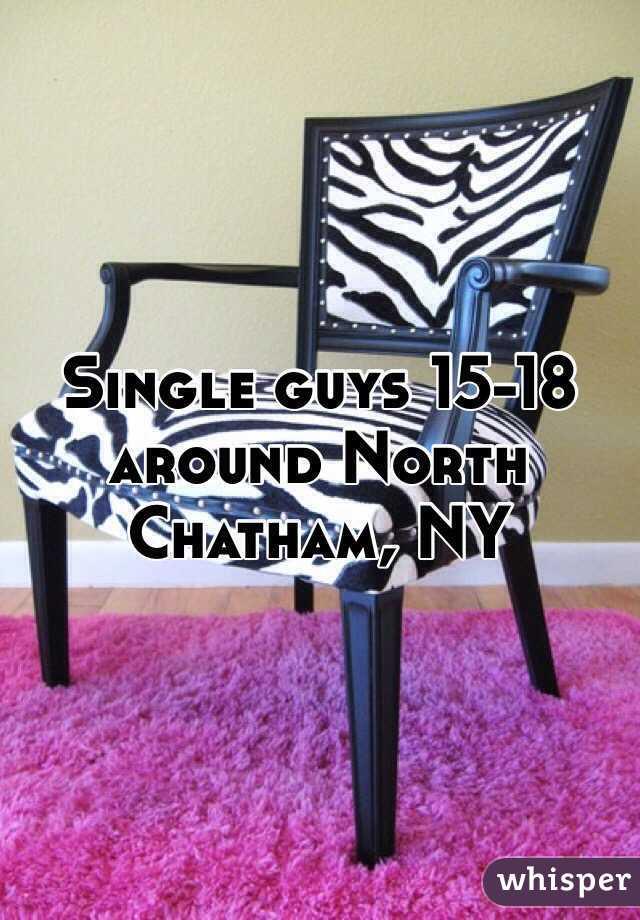 Single guys 15-18 around North Chatham, NY
