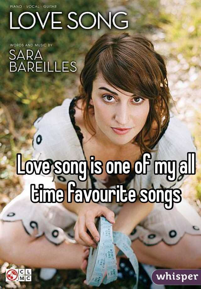 Love song is one of my all time favourite songs