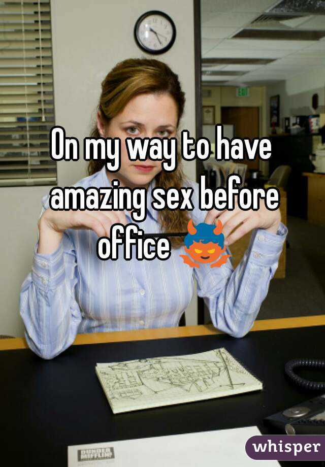On my way to have amazing sex before office 👿