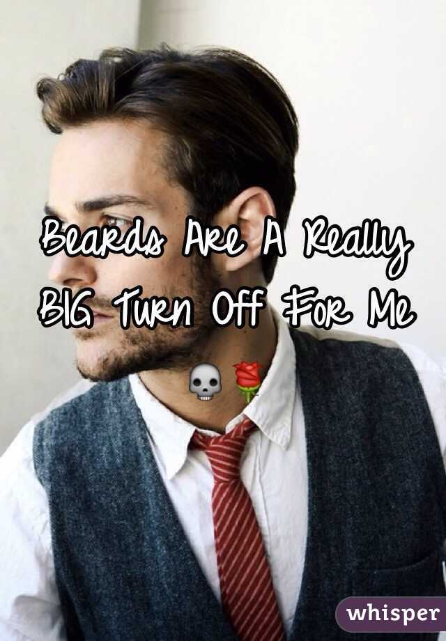 Beards Are A Really BIG Turn Off For Me 💀🌹