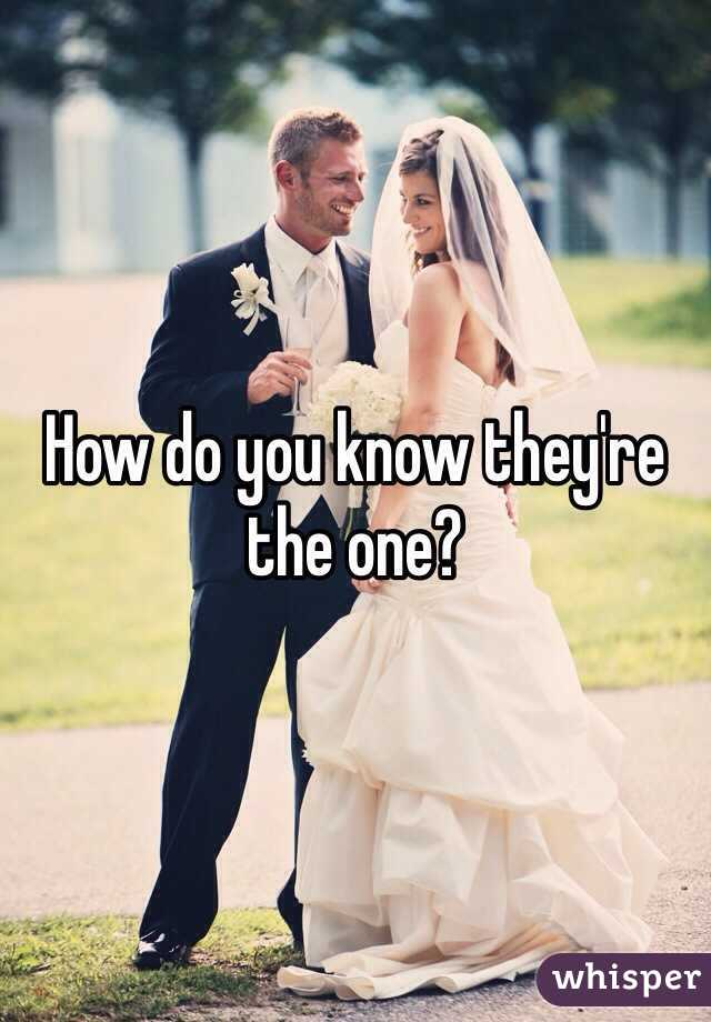 How do you know they're the one?