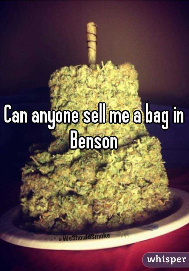 Can anyone sell me a bag in Benson