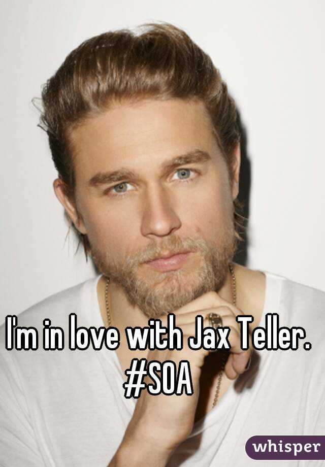 I'm in love with Jax Teller.  #SOA