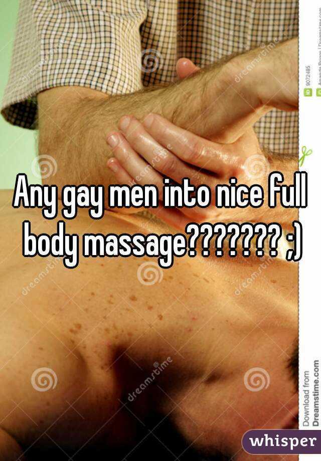 Any gay men into nice full body massage??????? ;)
