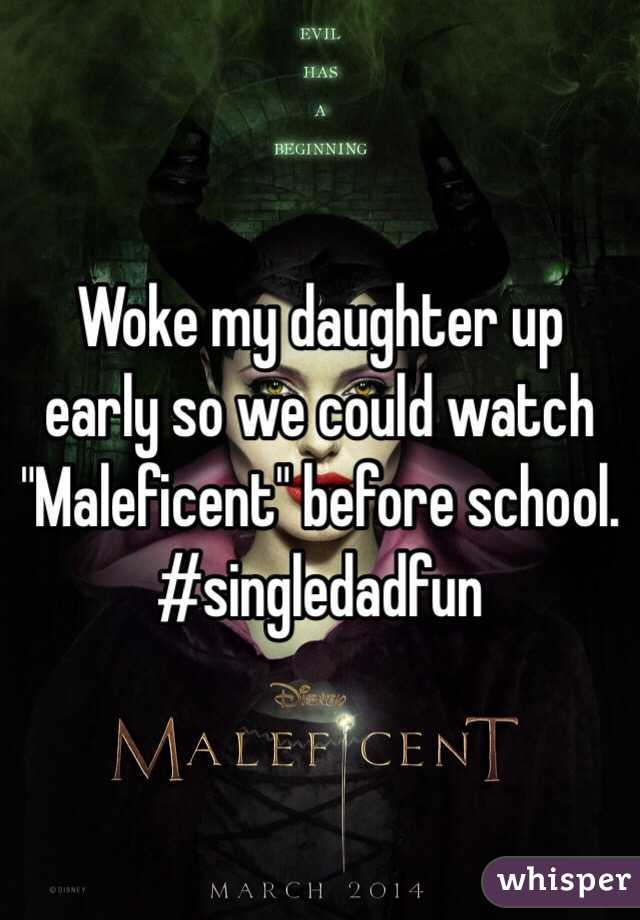 "Woke my daughter up early so we could watch ""Maleficent"" before school.   #singledadfun"