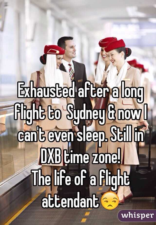 Exhausted after a long flight to  Sydney & now I can't even sleep. Still in DXB time zone!  The life of a flight attendant😒