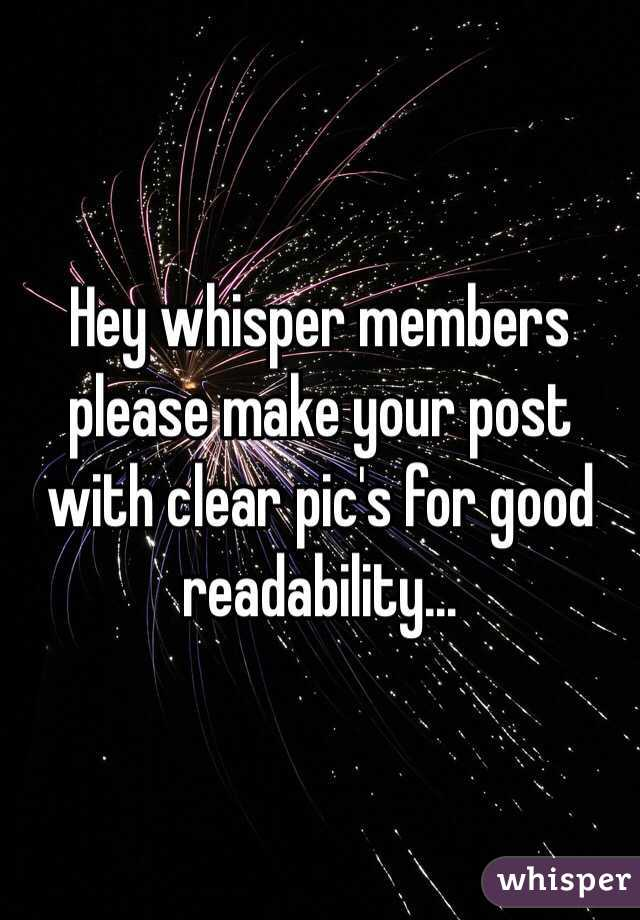 Hey whisper members please make your post with clear pic's for good readability...