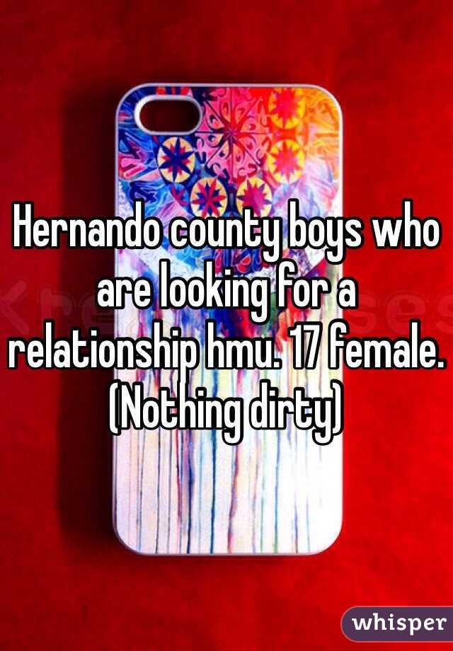 Hernando county boys who are looking for a relationship hmu. 17 female. (Nothing dirty)