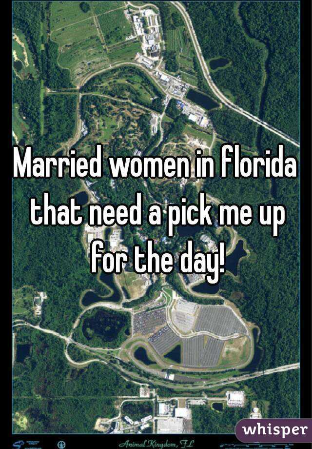 Married women in florida that need a pick me up for the day!