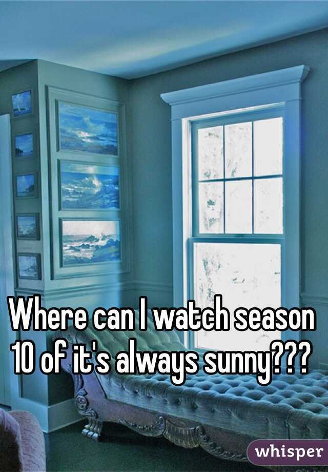 Where can I watch season 10 of it's always sunny???