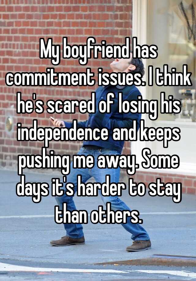 My boyfriend is scared of commitment