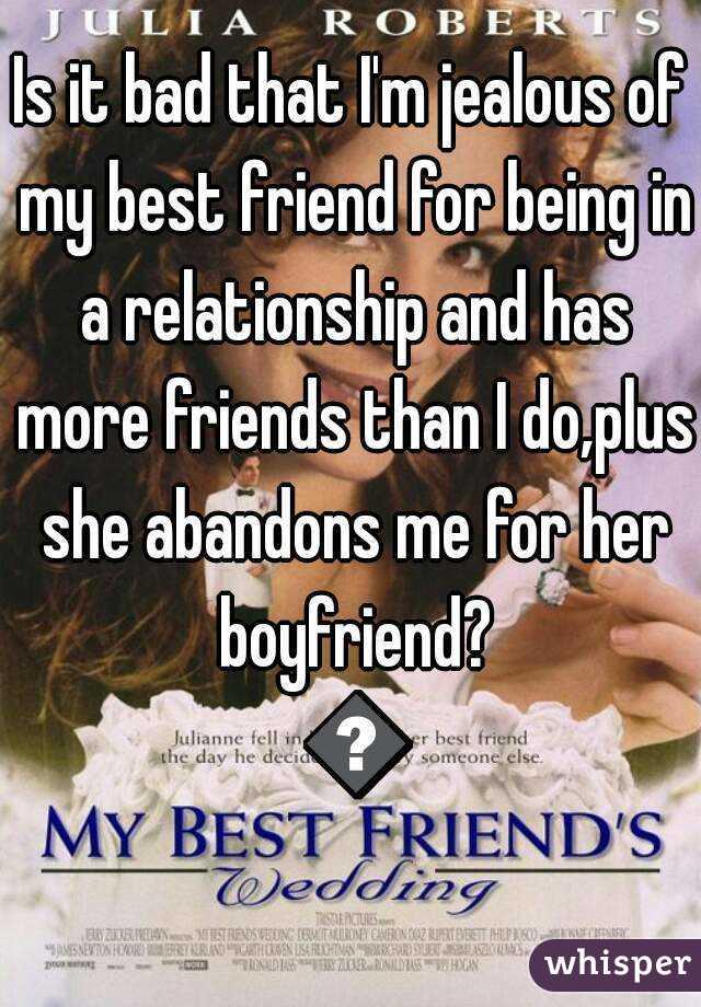 Jealous of my friend