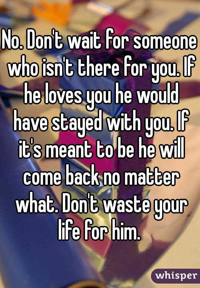 If he loves you he ll come back