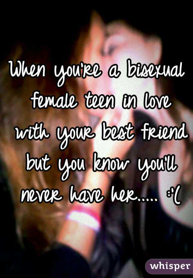 in friend girl best Bisexual with love