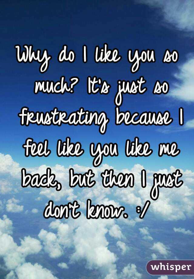 why do i like you