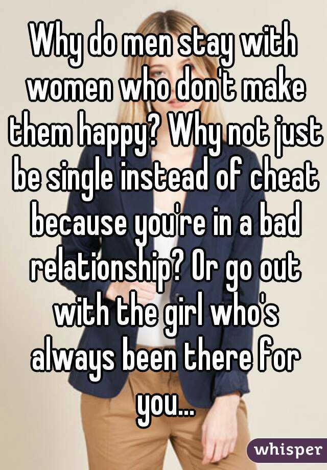 Why Men Stay In Bad Relationships