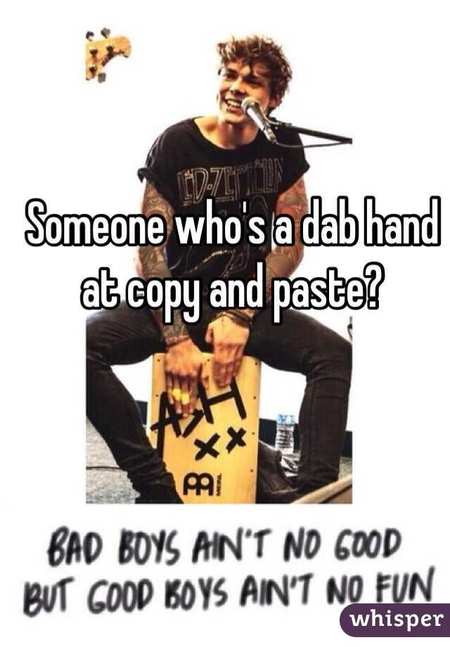 someone whos a dab hand at copy and paste